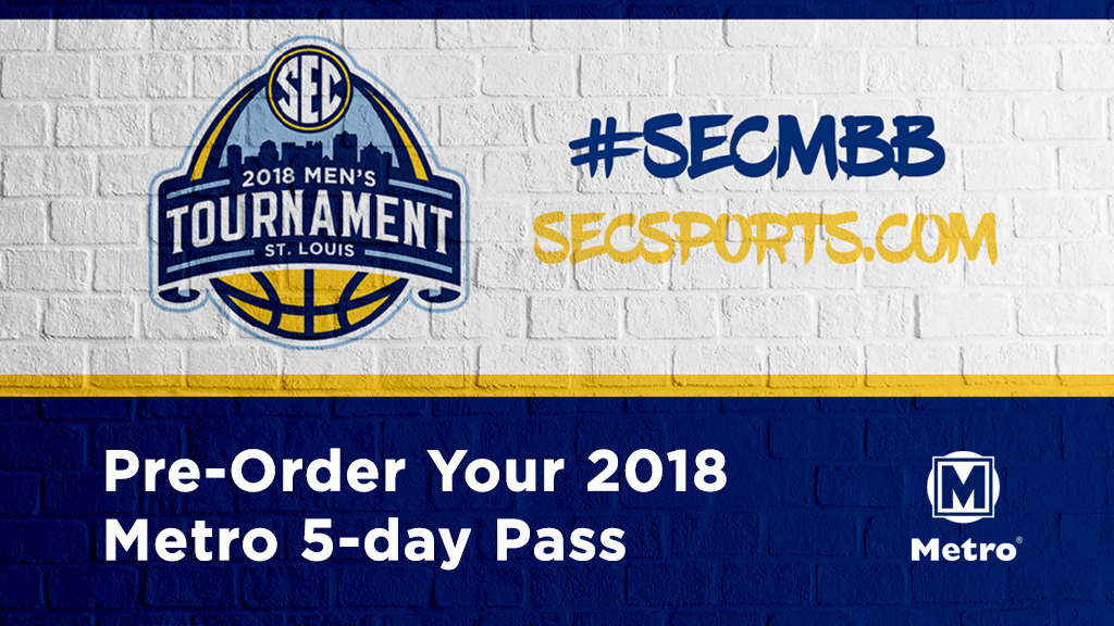 SEC 2018 Men's Tournament Pre-Order Your Metro 5-day Pass | #SECMBB
