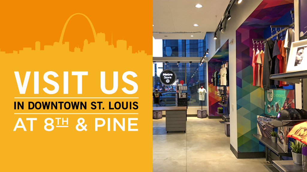 VISIT US IN DOWNTOWN ST. LOUIS AT 8th & PINE